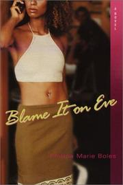 BLAME IT ON EVE by Philana Marie Boles
