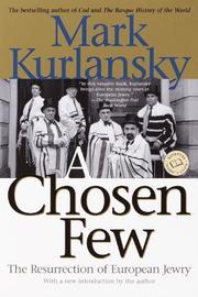 A CHOSEN FEW: The Resurrection of European Jewry by Mark Kurlansky