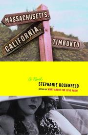 MASSACHUSETTS, CALIFORNIA, TIMBUKTU by Stephanie Rosenfeld