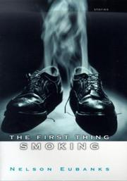 THE FIRST THING SMOKING by Nelson Eubanks