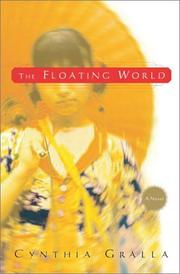 THE FLOATING WORLD by Cynthia Gralla