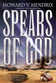 SPEARS OF GOD by Howard V. Hendrix