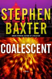 COALESCENT by Stephen Baxter