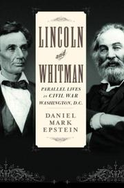 LINCOLN AND WHITMAN by Daniel Mark Epstein