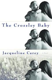 THE CROSSLEY BABY by Jacqueline Carey