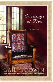EVENINGS AT FIVE by Gail Godwin