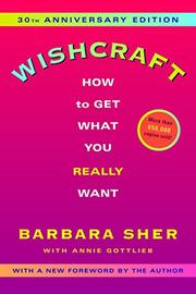 WISHCRAFT: How to Get What You Really Want by Barbara with Annie Gottlieb Sher