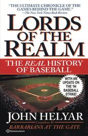 LORDS OF THE REALM: The Real History of Baseball by John Helyar