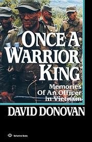 ONCE A WARRIOR KING: Memories of an Officer in Vietnam by David Donovan