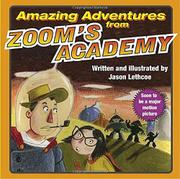 AMAZING ADVENTURES FROM ZOOM'S ACADEMY by Jason Lethcoe
