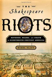THE SHAKESPEARE RIOTS by Nigel Cliff