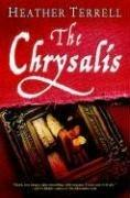 THE CHRYSALIS by Heather Terrell