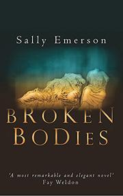 BROKEN BODIES by Sally Emerson