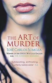 THE ART OF MURDER by Jose Carlos Somoza