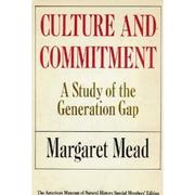 CULTURE AND COMMITMENT by Margaret Mead