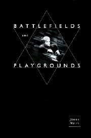 BATTLEFIELDS AND PLAYGROUNDS by Janos Nyiri