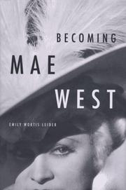 BECOMING MAE WEST by Emily Wortis Leider