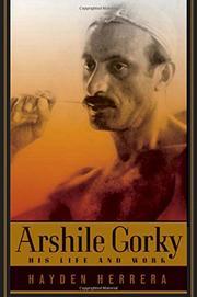ARSHILE GORKY by Hayden Herrera