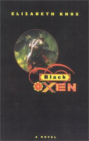 BLACK OXEN by Elizabeth Knox