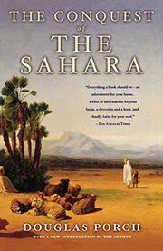 THE CONQUEST OF THE SAHARA by Douglas Porch