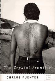 THE CRYSTAL FRONTIER by Carlos Fuentes