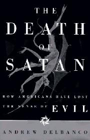 THE DEATH OF SATAN by Andrew Delbanco