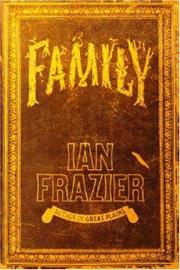 FAMILY by Ian Frazier