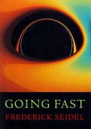 GOING FAST by Frederick Seidel