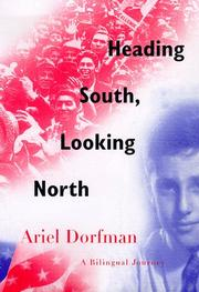 HEADING SOUTH, LOOKING NORTH by Ariel Dorfman