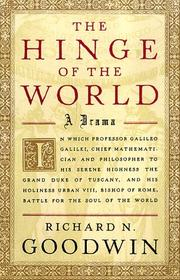 THE HINGE OF THE WORLD by Richard N. Goodwin