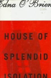 HOUSE OF SPLENDID ISOLATION by Edna O'Brien