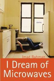 I DREAM OF MICROWAVES by Imad Rahman