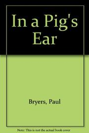 IN A PIG'S EAR by Paul Bryers