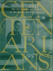 CENTENARIANS by Bernard Edelman