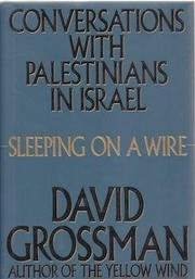 SLEEPING ON A WIRE by David Grossman