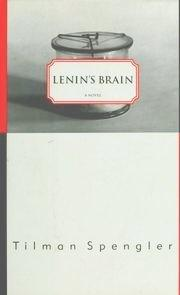 LENIN'S BRAIN by Tilman Spengler