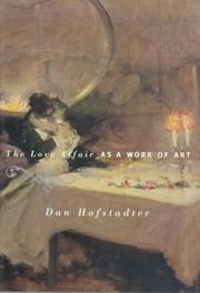 THE LOVE AFFAIR AS A WORK OF ART by Dan Hofstadter
