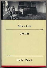 MARTIN AND JOHN by Dale Peck