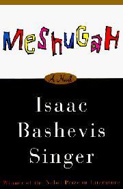 MESHUGAN by Isaac Bashevis Singer