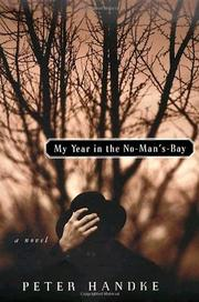 MY YEAR IN THE NO-MAN'S-BAY by Peter Handke