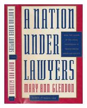 A NATION UNDER LAWYERS by Mary Ann Glendon