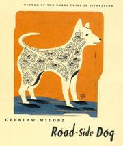 ROAD-SIDE DOG by Czeslaw Milosz