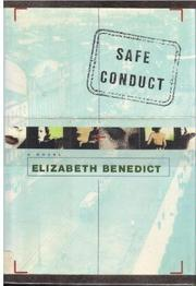 SAFE CONDUCT by Elizabeth Benedict