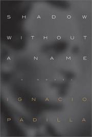 SHADOW WITHOUT A NAME by Ignacio Padilla