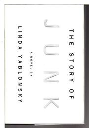 THE STORY OF JUNK by Linda Yablonsky