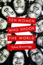 TEN WOMEN WHO SHOOK THE WORLD by Sylvia Brownrigg