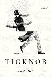 TICKNOR by Sheila Heti