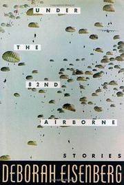 UNDER THE 82nd AIRBORNE by Deborah Eisenberg