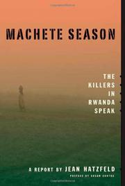 MACHETE SEASON by Jean Hatzfeld