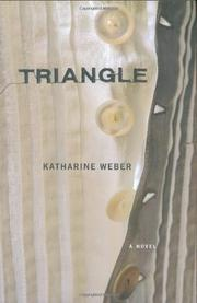 TRIANGLE by Katharine Weber